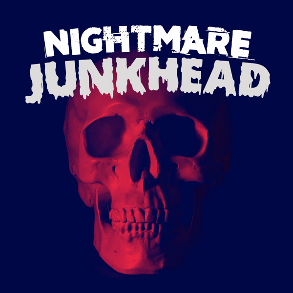 podcast_nightmare_junkhead